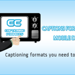 Captions for web videos and mobile devices