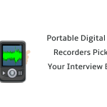 Digital Audio Recorders for Turbo-charging Your Interview Sessions