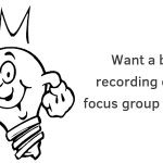 Tips for recording focus group sessions