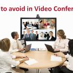 No-No's of Video Conferencing