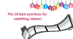 The must-follow rules of subtitling videos!